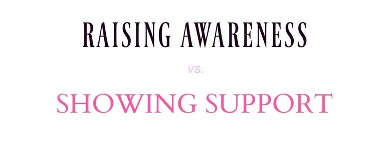 Let's Call It What It Is     Awareness vs  Support